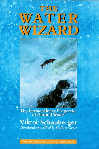 The Water Wizard: The Extraordinary Properties of Natural Water (1858600480) by Viktor Schauberger