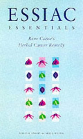 Essiac Essentials: Rene Caisse's Herbal Cancer Remedy (185860057X) by Snow, Sheila; Klein, Mali