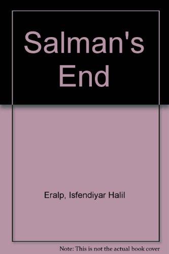 Salman's End: Exposing the Absurdity of the: Eralp, Isfendiyar Halil