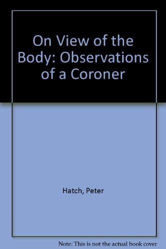 9781858630366: On View of the Body: Observations of a Coroner