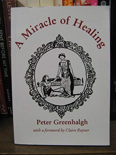 A Miracle of Healing (9781858631950) by Greenhalgh, Peter