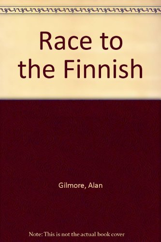 Race To The Finnish [A Novel].
