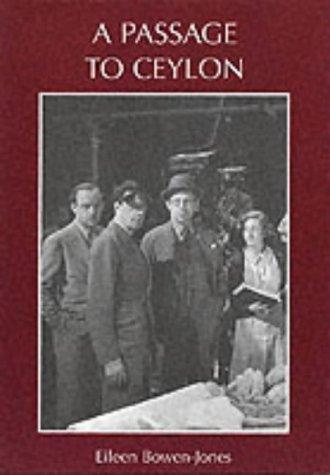 A Passage to Ceylon.: Eileen Bowen-Jones.
