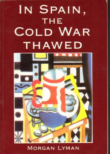 9781858638034: In Spain, the Cold War Thawed