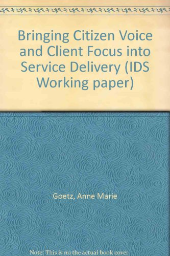9781858643632: Bringing Citizen Voice and Client Focus into Service Delivery (IDS Working paper)