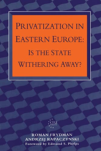 Privatization in Eastern Europe: Is the State Withering Away?