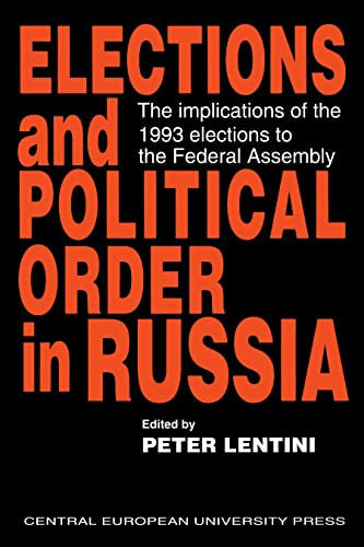 Elections and Political Order in Russia: The Implications of the 1993 Elections to the Federal ...