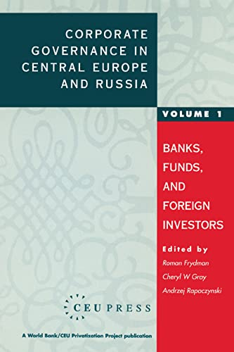 9781858660332: Corporate Governance in Central Europe and Russia: Volume 1: Banks, Funds, and Foreign Investors (A World Bank/CEU Privatization Project)