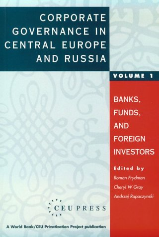 9781858660349: Corporate Governance in Central Europe and Russia: Volume 1: Banks, Funds, and Foreign Investors (A World Bank/CEU Privatization Project)