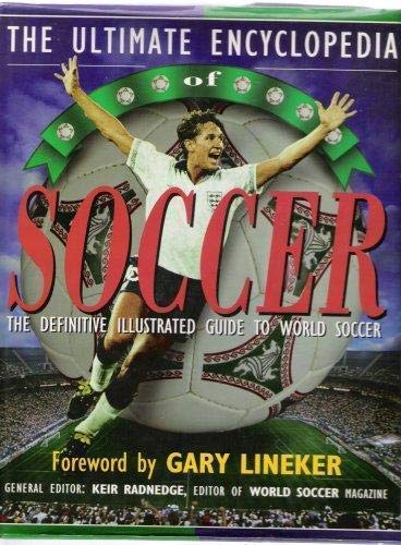 9781858680361: The Ultimate Encyclopedia of Soccer