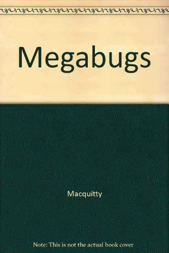 Megabugs: Miranda MacQuitty, Lawrence