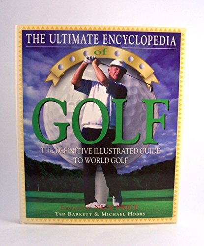 9781858680781: The Ultimate Encyclopedia of Golf: The Definitive Illustrated Guide to World Golf