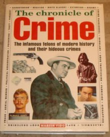 9781858681429: Chronicle of Crime, the : The Infamous Felons of Modern History and Their Hideous Crimes