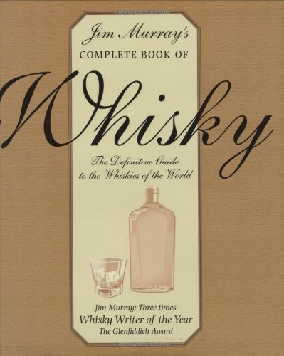 9781858681849: Jim Murray's Complete Book of Whisky The Definitive Guide to the Whiskies of the World