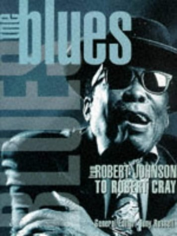 9781858682556: The Blues from Robert Johnson to Robert Cray