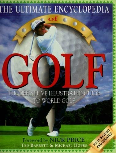 9781858682938: The Ultimate Encyclopedia of Golf (The Definitive Illustrated Guide to World Golf)