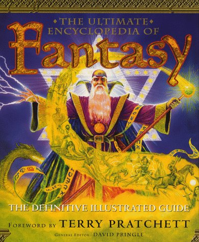The Ultimate Encyclopedia of Fantasy . The Definitive Illustrated Guide