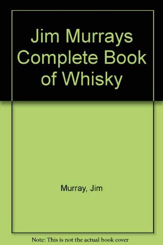 9781858683867: Jim Murrays Complete Book of Whisky