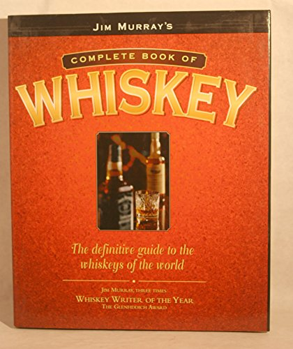 9781858684222: Complete Book of Whiskey: The Definitive Guide to The Whiskeys of the World