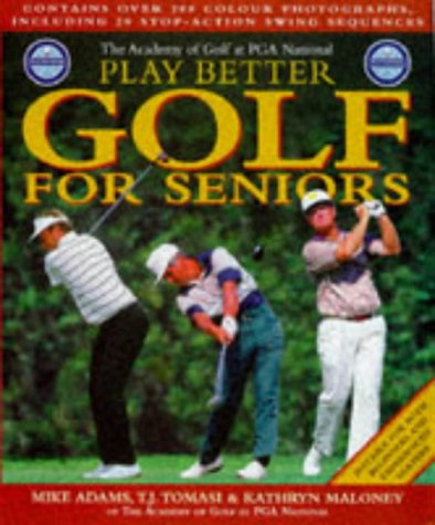 9781858684444: PGA Play Better Golf for Seniors