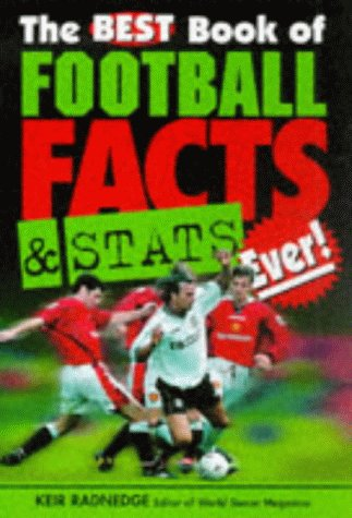 Best Book of Football Facts and Stats Ever Pb: Radnedge, Keir