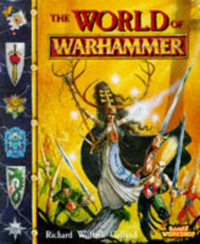 WORLD OF WAR HAMMER: an Official Illustrated Guide to the Fantasy World: Galland, Richard Wolfrik