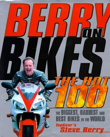 Berry On Bikes: The Hot 100 (SCARCE HARDBACK FIRST EDITION, FIRST PRINTING SIGNED BY STEVE BERRY)