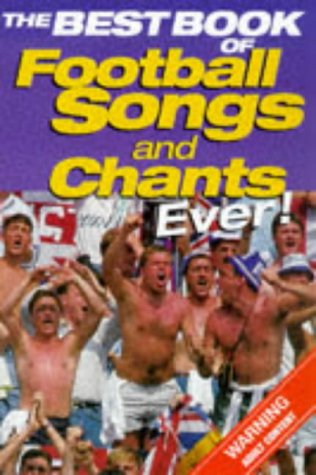 9781858685847: The Best Book of Football Songs and Chants Ever!