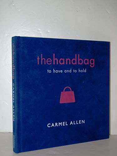 The Handbag: To Have and to Hold: Allen, C