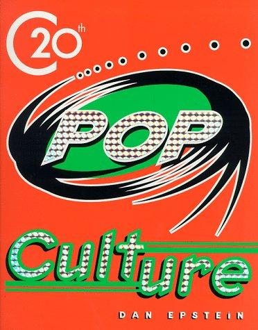 Twentieth-Century Pop Culture: Epstein, Dan