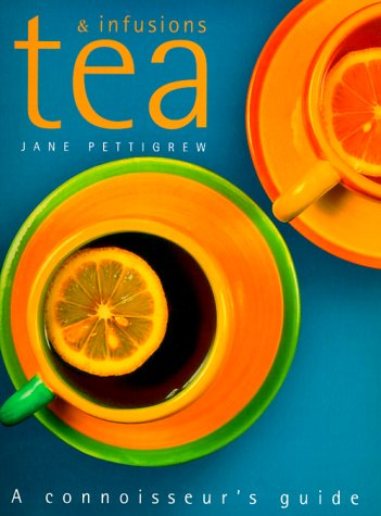 9781858687797: Tea and Infusion: A Connoisseur's Guide