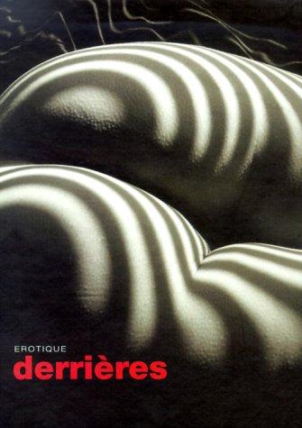 Erotique Derrieres: Carlton Books; The Carlton Editors