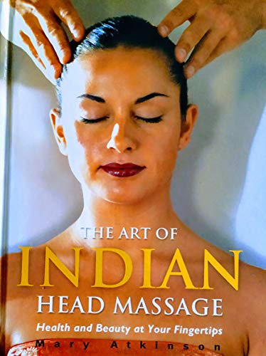 9781858689296: The Art of Indian Head Massage: Health and Beauty at Your Fingertips