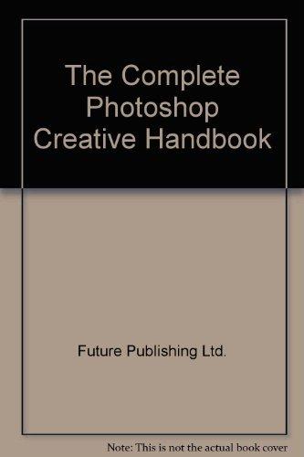 9781858701936: The Complete Photoshop Creative Handbook