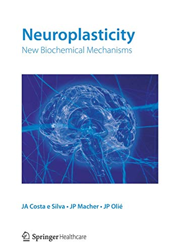 Neuroplasticity New biochemical mechanisms: Jean-Paul Macher