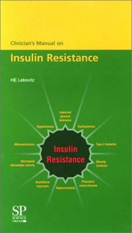 Clinician's Manual on Insulin Resistance: The Dysmetabolic: Lebovitz, H. E.