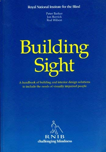 9781858780740: Building Sight: A Handbook of Building and Interior Design Solutions to Include the Needs of Visually Impaired People