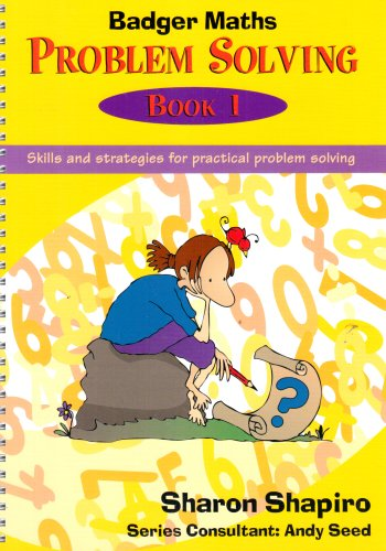 Badger Maths Problem Solving: Bk.1: Skills and Strategies for Practical Problem Solving: Shapiro, ...