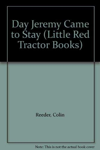 9781858810072: Day Jeremy Came to Stay (Little Red Tractor Books)