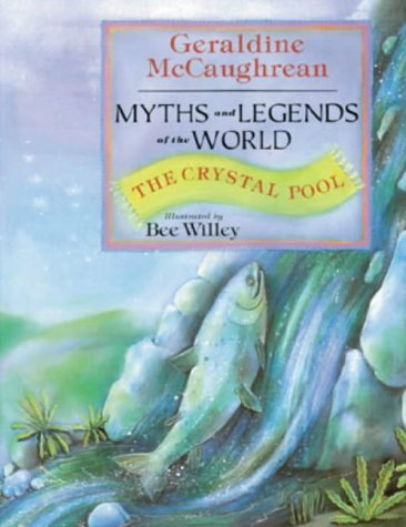 9781858811802: The Crystal Pool: Myths and Legends of the World (Myths & Legends of the World)