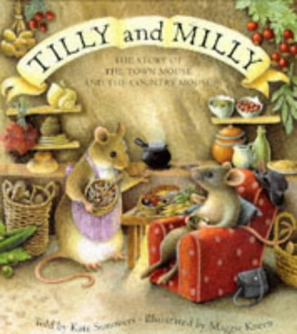 9781858811840: Tilly & Milly: The Story of the Town Mouse and the Country Mouse