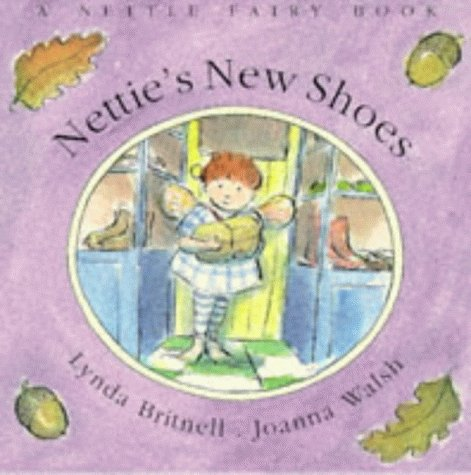 Nettie's New Shoes (A Nettle Fairy Book): Lynda Britnell