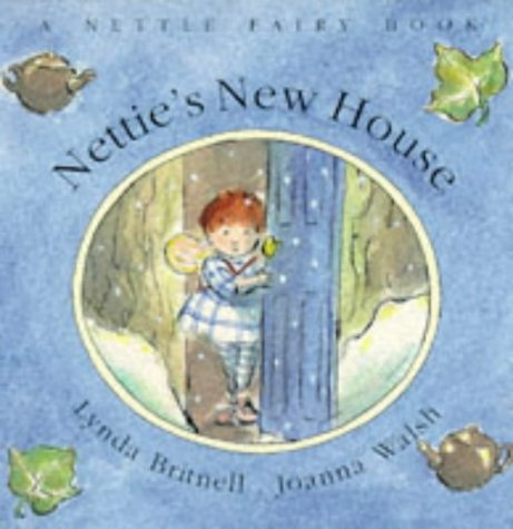 Nettie's New House (A Nettle Fairy Book): Britnell, Lynda