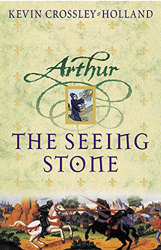Arthur The Seeing Stone, King of The Middle March, At The Criossing Places: Crossley-Holland, Kevin...