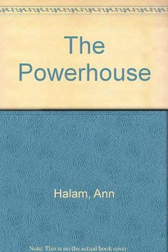 The Powerhouse (1858814057) by Ann Halam