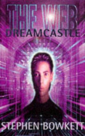 The Web: Dreamcastle (Web Series 1): Bowkett, Stephen