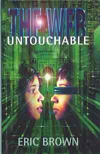 Web: Untouchable (Web Series 1) (9781858815282) by Brown, Eric
