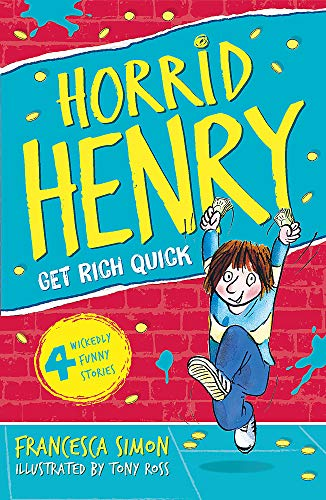 9781858815725: Horrid Henry Gets Rich Quick