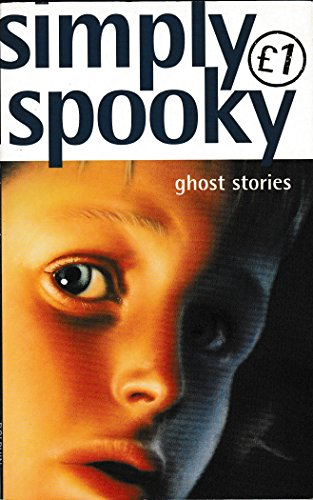 Simply Spooky: Ghost Stories (Quids for Kids) (1858816017) by Alan Gibbons