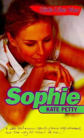 Girls Like You: Sophie: Petty, Kate
